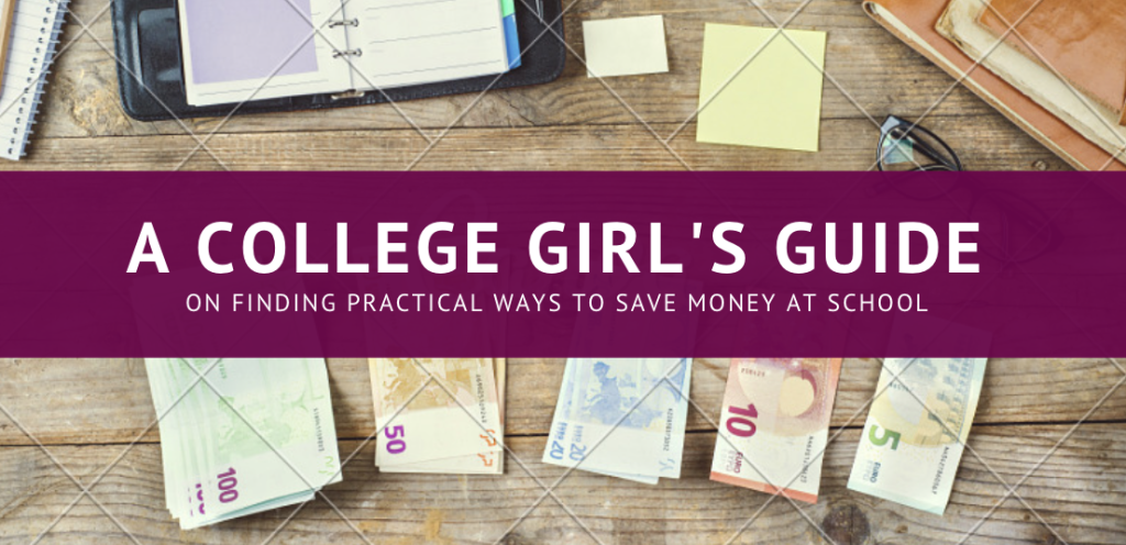 A Girl's Guide To…Saving Money in College